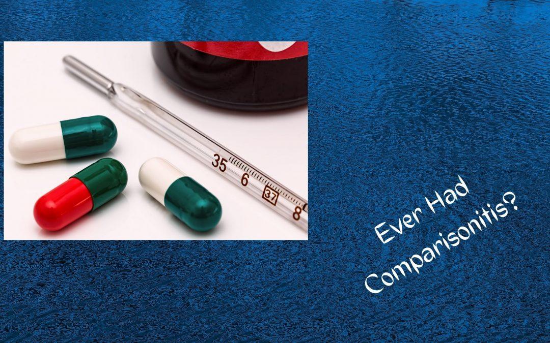 Ever Had Comparisonitis?